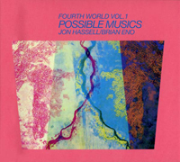 JON HASSELL & BRIAN ENO - Fourth World Music Vol. I: Possible Musics : CD