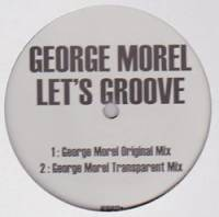 GEORGE MOREL - Let's Groove : WHITE LABEL (UK)