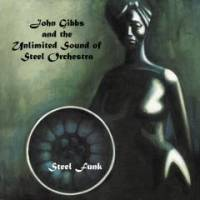 JOHN GIBBS AND THE UNLIMITED SOUND OF STEEL ORCHESTRA - Steel Funk : CD