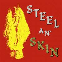 STEEL AN' SKIN - Same : LP