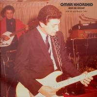 OMAR KHORSHID AND HIS GROUP - Live In Australia 1981 : LP