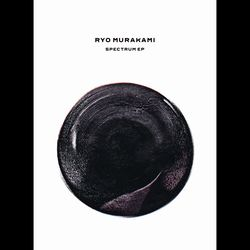 RYO MURAKAMI - Spectrum EP <wbr>(Porter Ricks Remix) : MEAKUSMA <wbr>(BEL)