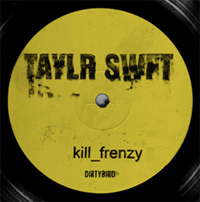 KILL FRENZY - Taylr Swift : 12inch×2