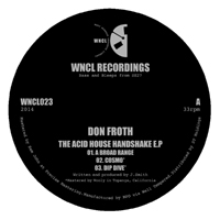 DON FROTH - The Acid House Handshake EP : WNCL (UK)