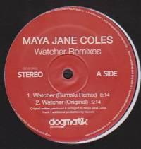 MAYA JANE COLES - Watcher (Remixes) : 12inch