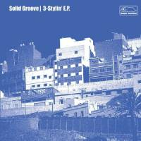 SOLID GROOVE - 3-Stylin : 12inch