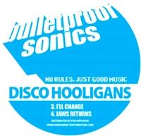DISCO HOOLIGANS - Vol.1 : BULLETPROOFSONICS (UK)