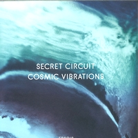 SECRET CIRCUIT - Cosmic Vibrations : LP