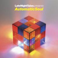 VA - Late Night Tales presents Automatic Soul : LATE NIGHT TALES (UK)