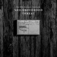 NEIGHBOURHOOD THREAT - Neighbourhood Threat : FAT HOP (UK)