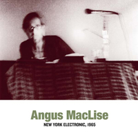 ANGUS MACLISE - New York Electronic, 1965 : LP