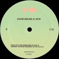 CLUB NO-NO & SVN - Sued 9 : 12inch
