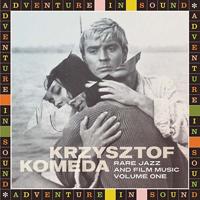KRZYSZTOF KOMEDA - Rare Jazz And Film Music: Volume One : LP