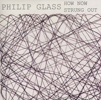 PHILIP GLASS - How Now / Strung Out : LP