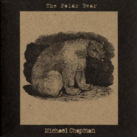 MICHAEL CHAPMAN - The Polar Bear : BLAST FIRST PETITE (UK)