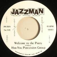 HAR-YOU PERCUSSION GROUP - Welcome To The Party / Feed Me Good : JAZZMAN (UK)