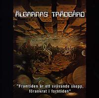 ALGARNAS TRADGARD - Framtiden ar ett Svavande Skepp, Forankrat i Forntiden : CD
