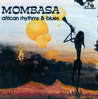 MOMBASA - African Rhythms And Blues : LP