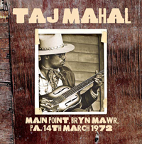TAJ MAHAL - Main Point, Bryn Mawr, PA, 14th March 1972 : CD
