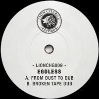 EGOLESS - From Dust To Dub / Broken Tape Dub : 12inch