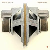THOMAS BRINKMANN - When The Music ... EP : 12inch