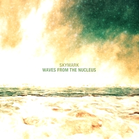 SKYMARK - WAVES FROM THE NUCLEUS : LP