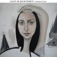 ANTOINE LOYER - Chant De Recrutement : CD
