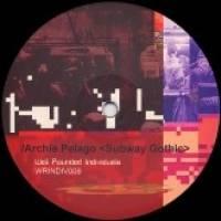 ARCHIE PELAGO - SUBWAY GOTHIC : 12inch