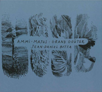 JEAN-DANIEL BOTTA - Ammi-Majus: Grand Gouter : CD