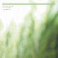 MAURIZIO BIANCHI - Untitled 1980/Untitled 2013 : CD