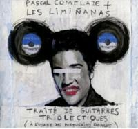 PASCAL COMELADE + LES LIMINANAS - Traite De Guitarres Triolectiques : LP