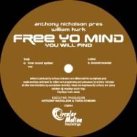 ANTHONY NICHOLSON PRESENTS WILLIAM KURK - Free Yo Mind (You Will Find) : CIRCULAR MOTION (US)