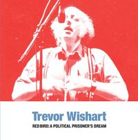 TREVOR WISHART - Red Bird: A Political Prisoner's Dream : LP