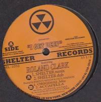 ROLAND CLARK - I Get Deep : 12inch