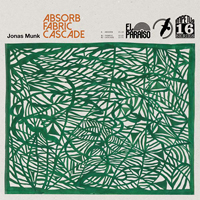 JONAS MUNK - Absorb / Fabric / Cascade : LP