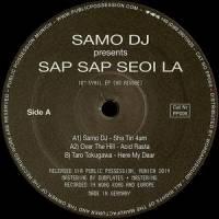 SAMO DJ PRESENTS - Sap Sap Seoi La : 10inch