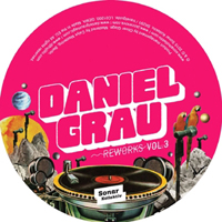 DANIEL GRAU - Reworks Vol.3 (by Los Amigos Invisibles, Ray Mang) : SONAR KOLLEKTIV (GER)
