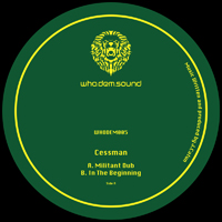 CESSMAN - Militant Dub / In The Beginning : WhoDemSound (UK)