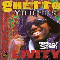 CHUKKI STARR - Ghetto Youth Livity : CD
