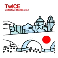 TwICE - Collective Blends Vol. 1 : 12inch