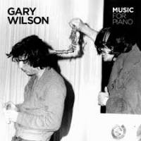 GARY WILSON - Music For Piano : FEEDING TUBE (US)