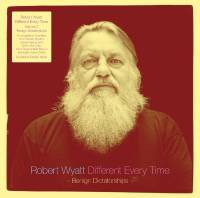 ROBERT WYATT - Different Every Time Volume 2 - Benign Dictatorships : DOMINO (UK)