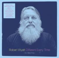 ROBERT WYATT - Different Every Time Volume 1 - Ex Machina : DOMINO (UK)