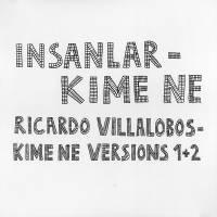 INSANLAR / RICARDO VILLALOBOS - Kime Ne : 12inch×2