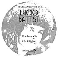 LUCIO BATTISTI - The Balearic Sound Of Lucio Battisti : 12inch