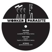 WORKER/PARASITE - Justa909, Squirm : 12inch