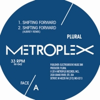 PLURAL - Shifting Forward : Metroplex (US)