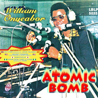 WILLIAM ONYEABOR - Atomic Bomb (Remixes) : LUAKA BOP (US)