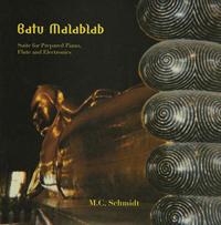 M.C. SCHMIDT - Batu Malablab: Suite for Prepared Piano, Flute and Electronics : LP
