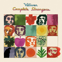 VETIVER - Complete Strangers : CD